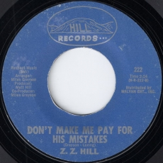 Z.Z. Hill - Don\'t Make Me Pay For His Mistakes