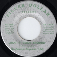 Nu-Sound Express, Ltd. - Ain\'t It Good Enough (Silver Dollar)
