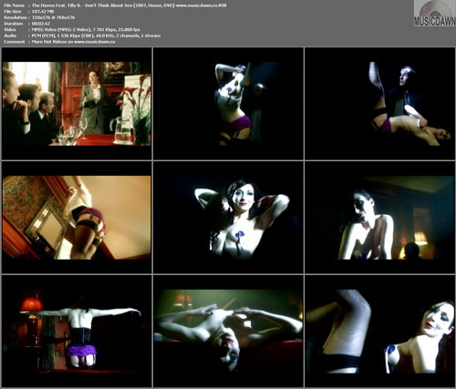 The Havex Feat. Tilly B. – Don't Think About Sex [2007, DVD VOB] Music Video
