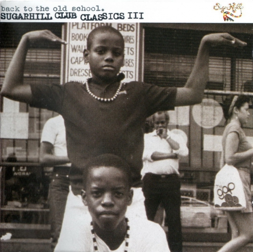 Various - Back To The Old School - Sugarhill Club Classics III 2001 CD Front Cover Art