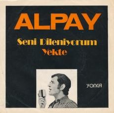 Alpay - Seni Dileniyorum & Yekte 7\'\' (1973)