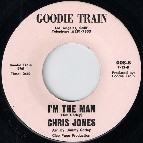 Chris Jones - I'm The Man (Goodie Train)