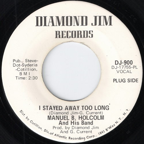 Manual B. Holcolm & His Band – I Stayed Away Too Long (Diamond Jim)