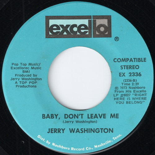 "Jerry Washington – Baby, Don't Leave Me (Excello) [7""] '1973"