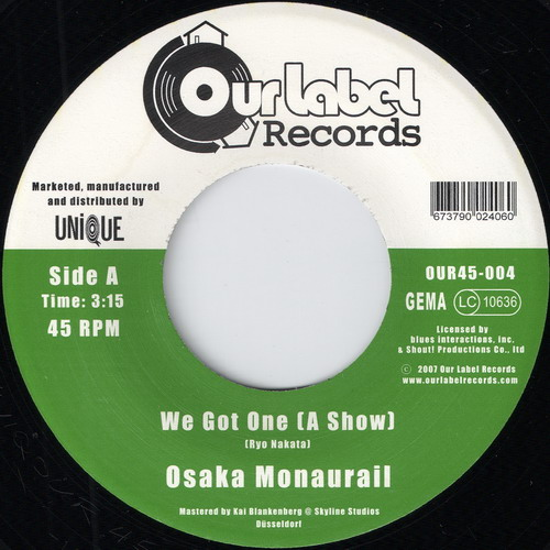 Osaka Monaurail - We Got One (A Show) (Our Label)
