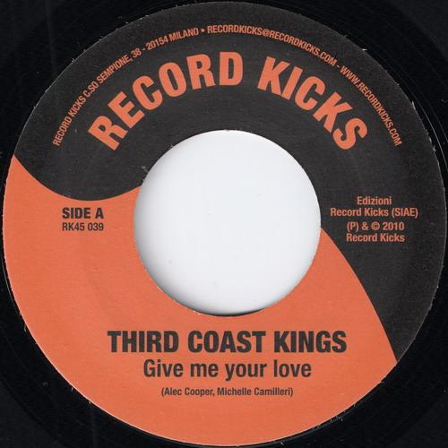 Third Coast Kings - Give Me Your Love (Record Kicks)