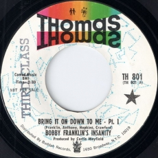 Bobby Franklin\'s Insanity – Bring It On Down To Me Pt. I (Thomas)