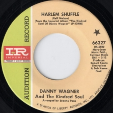Danny Wagner And The Kindred Soul - Harlem Shuffle (Imperial)