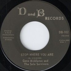 Gene Middleton & The Sole Survivors - Stop-Where You Are (D and B)