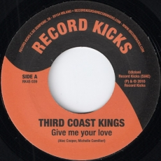 Third Coast Kings - Give Me Your Love (Record Kicks)